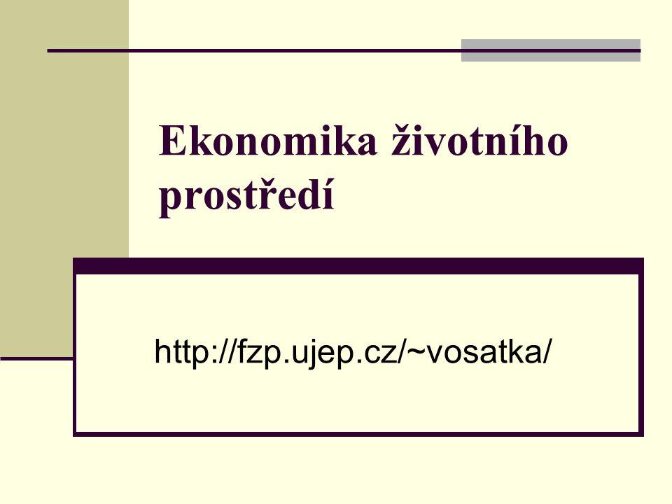 Ekonomika životního prostředí http://fzp.ujep.cz/~vosatka/