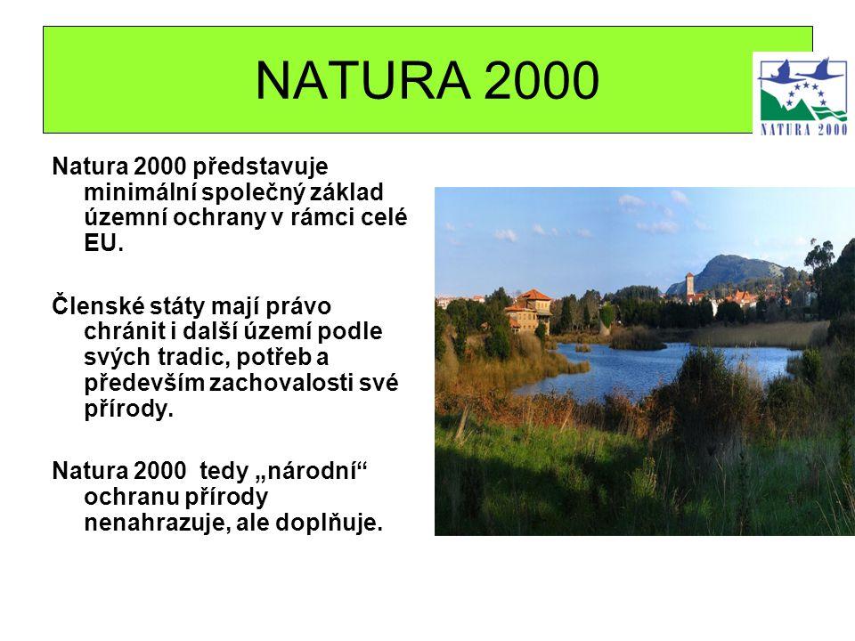 NATURA 2000 Natura 2000 představuje minimální společný základ územní ochrany v rámci celé EU. Členské státy mají právo chránit i další území podle svý