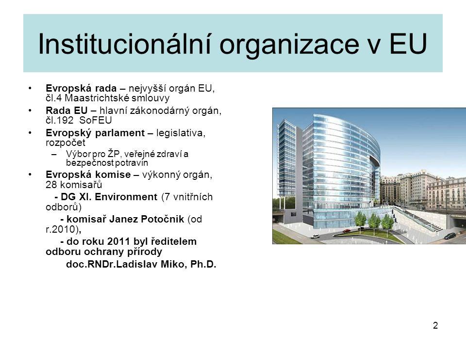 3 Institucionální organizace v EU Vědecké instituce: např.