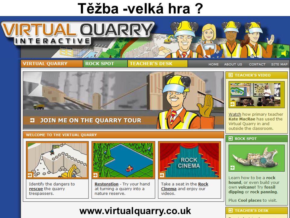 Těžba -velká hra ? www.virtualquarry.co.uk