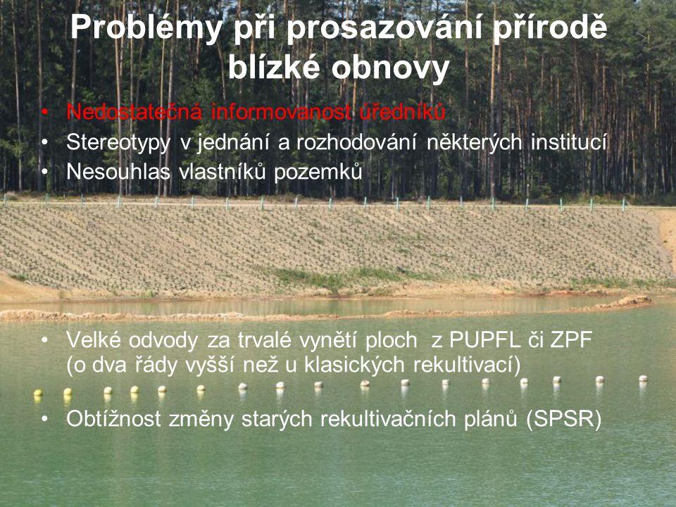 Problémy při prosazování přírodě blízké obnovy Nedostatečná informovanost úředníků Stereotypy v jednání a rozhodování některých institucí Nesouhlas vl