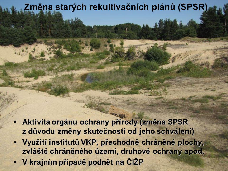 Změna starých rekultivačních plánů (SPSR) Aktivita orgánu ochrany přírody (změna SPSR z důvodu změny skutečností od jeho schválení)Aktivita orgánu ochrany přírody (změna SPSR z důvodu změny skutečností od jeho schválení) Využití institutů VKP, přechodně chráněné plochy, zvláště chráněného území, druhové ochrany apod.Využití institutů VKP, přechodně chráněné plochy, zvláště chráněného území, druhové ochrany apod.