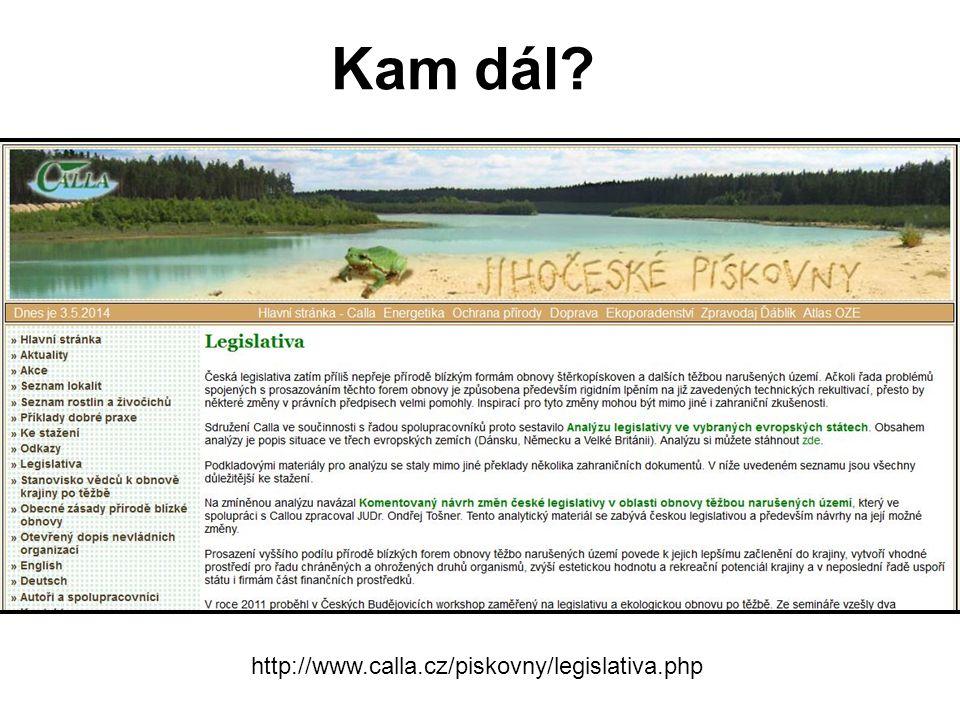 Kam dál? http://www.calla.cz/piskovny/legislativa.php