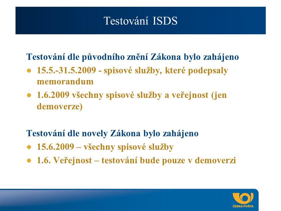 Testování ISDS Testování dle původního znění Zákona bylo zahájeno ● 15.5.-31.5.2009 - spisové služby, které podepsaly memorandum ● 1.6.2009 všechny spisové služby a veřejnost (jen demoverze) Testování dle novely Zákona bylo zahájeno ● 15.6.2009 – všechny spisové služby ● 1.6.