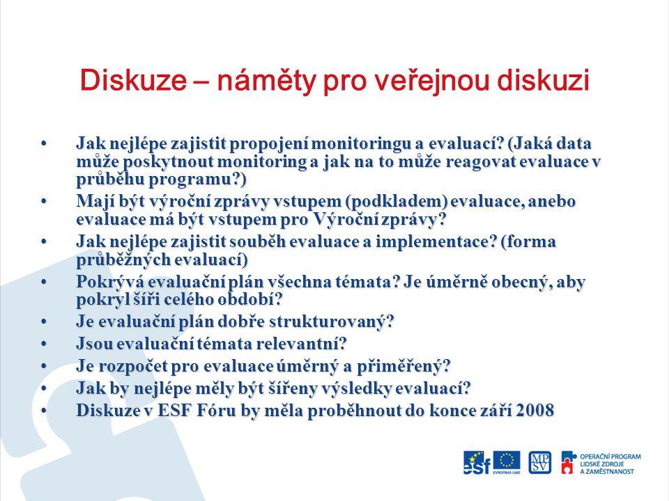 Diskuze – náměty pro veřejnou diskuzi Jak nejlépe zajistit propojení monitoringu a evaluací.