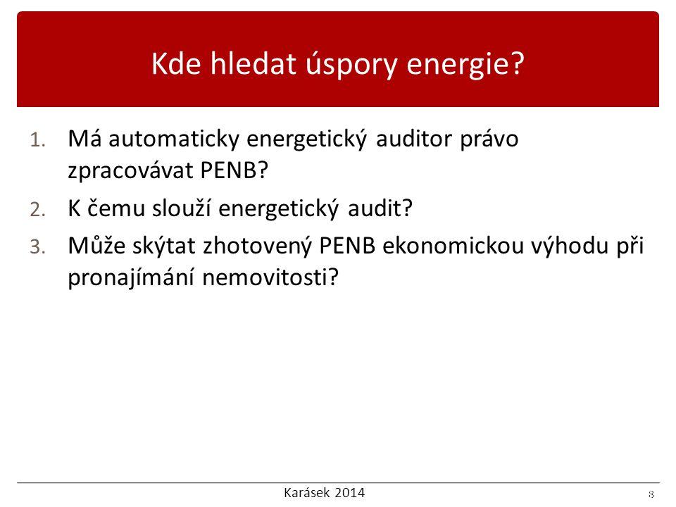 Karásek 2014 8 1. Má automaticky energetický auditor právo zpracovávat PENB.