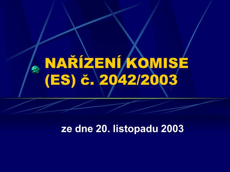 NAŘÍZENÍ KOMISE (ES) č. 2042/2003 ze dne 20. listopadu 2003