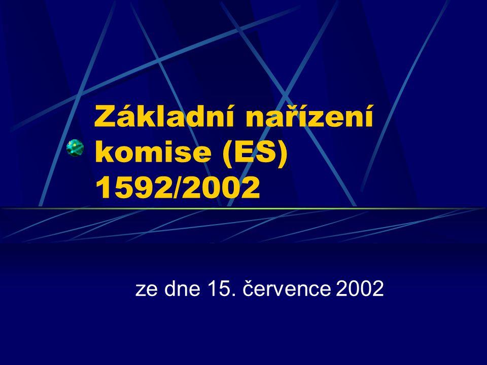 Základní nařízení komise (ES) 1592/2002 ze dne 15. července 2002