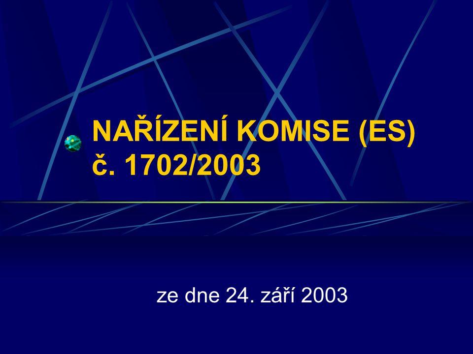 NAŘÍZENÍ KOMISE (ES) č. 1702/2003 ze dne 24. září 2003