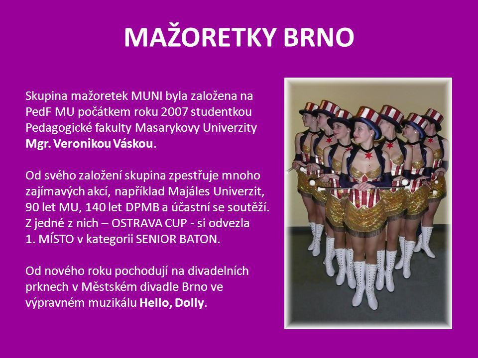 Skupina mažoretek MUNI byla založena na PedF MU počátkem roku 2007 studentkou Pedagogické fakulty Masarykovy Univerzity Mgr. Veronikou Váskou. Od svéh