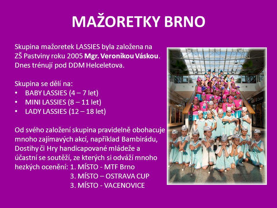 Skupina mažoretek LASSIES byla založena na ZŠ Pastviny roku 2005 Mgr. Veronikou Váskou. Dnes trénují pod DDM Helceletova. Skupina se dělí na: BABY LAS