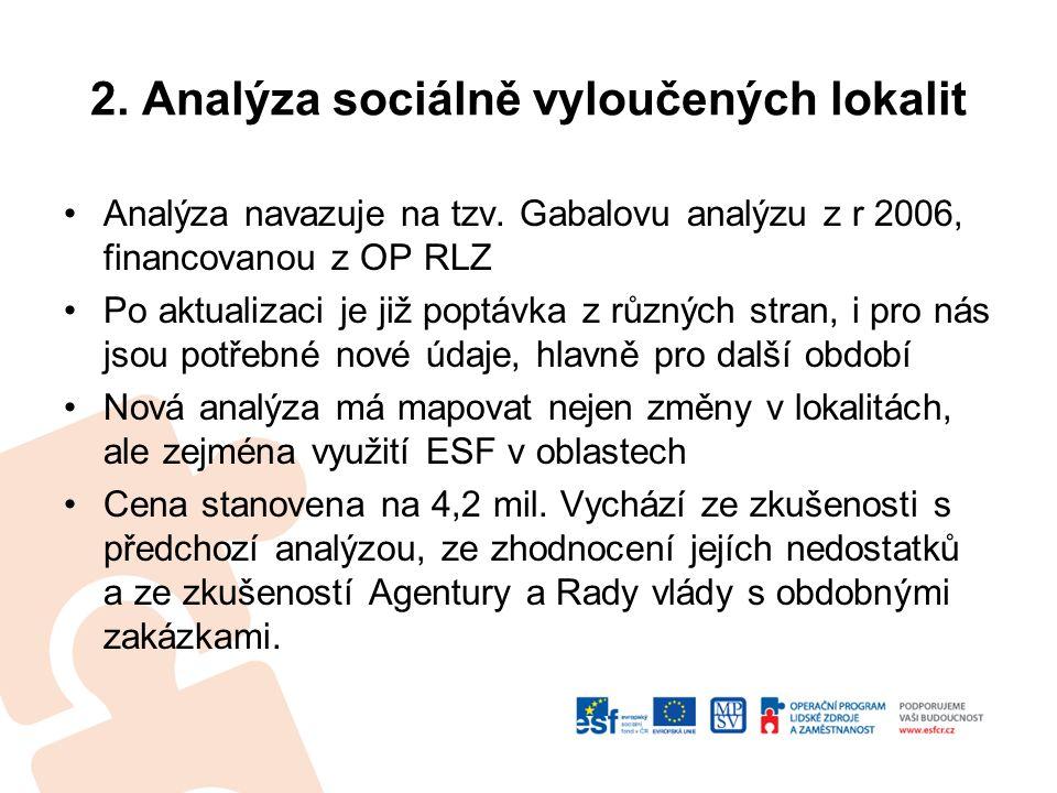 2. Analýza sociálně vyloučených lokalit Analýza navazuje na tzv.