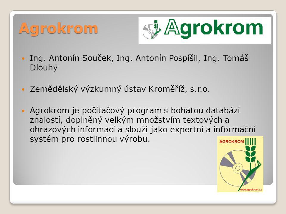 Agrokrom Ing. Antonín Souček, Ing. Antonín Pospíšil, Ing.