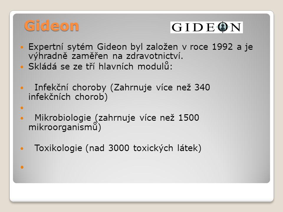 Gideon Expertní sytém Gideon byl založen v roce 1992 a je výhradně zaměřen na zdravotnictví. Skládá se ze tří hlavních modulů: Infekční choroby (Zahrn
