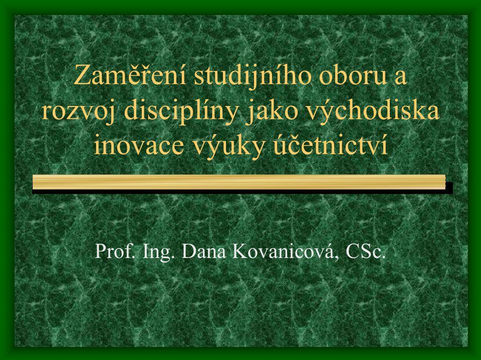 Zaměření studijního oboru a rozvoj disciplíny jako východiska inovace výuky účetnictví Prof.