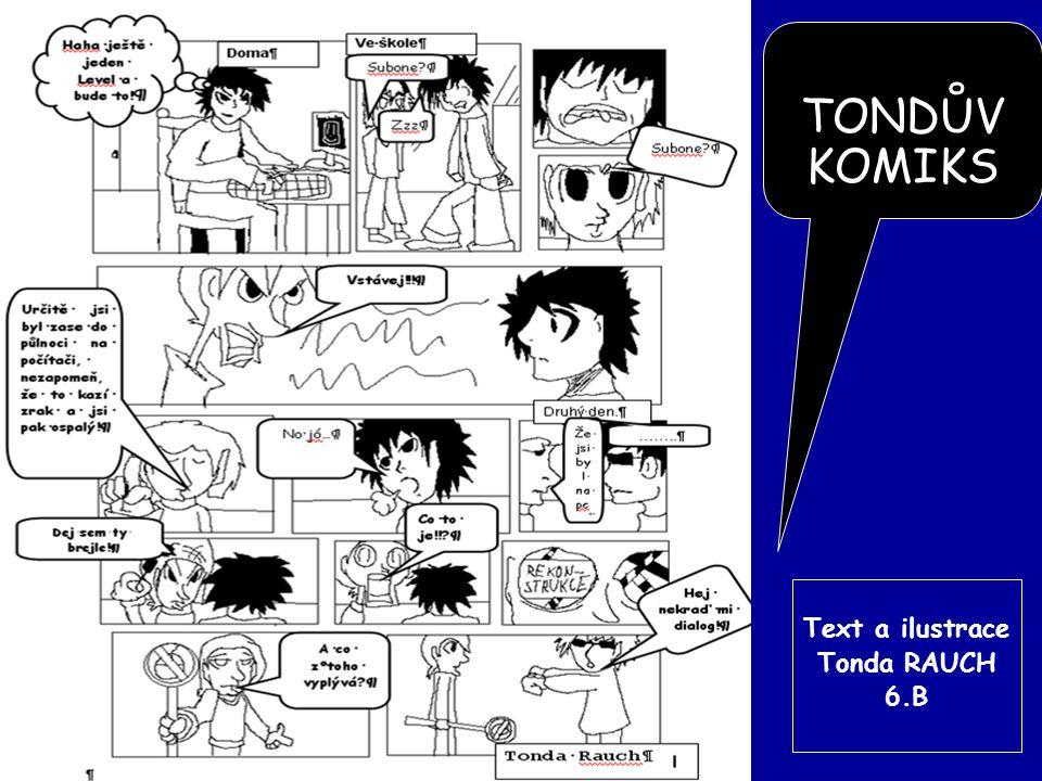 TONDŮV KOMIKS Text a ilustrace Tonda RAUCH 6.B