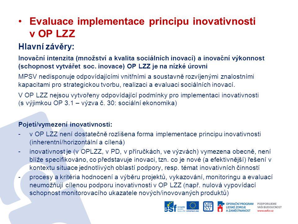 Evaluace implementace principu inovativnosti v OP LZZ Hlavní závěry: Inovační intenzita (množství a kvalita sociálních inovací) a inovační výkonnost (