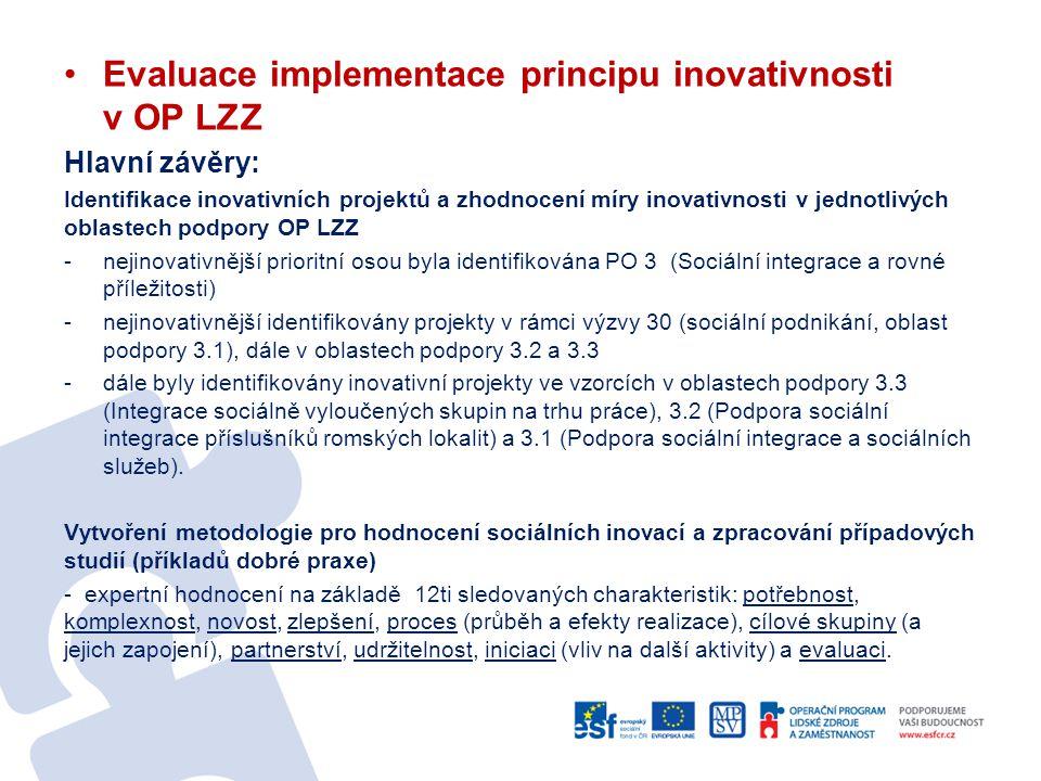 Evaluace implementace principu inovativnosti v OP LZZ Hlavní závěry: Identifikace inovativních projektů a zhodnocení míry inovativnosti v jednotlivých