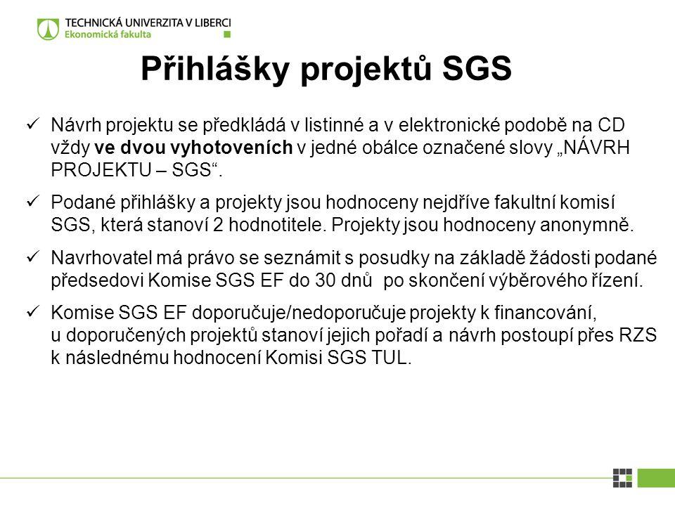 """Přihlášky projektů SGS Návrh projektu se předkládá v listinné a v elektronické podobě na CD vždy ve dvou vyhotoveních v jedné obálce označené slovy """"N"""