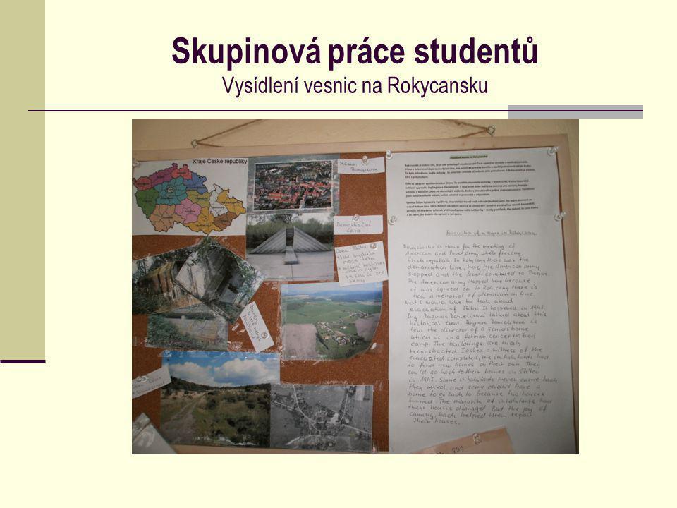 Skupinová práce studentů Vysídlení vesnic na Rokycansku