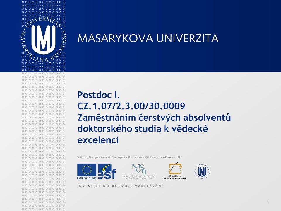Postdoc I. CZ.1.07/2.3.00/30.0009 Zaměstnáním čerstvých absolventů doktorského studia k vědecké excelenci 1