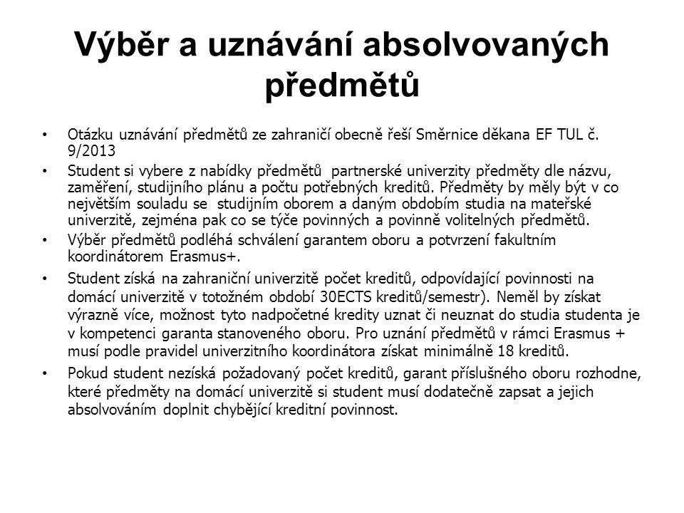 Výběr a uznávání absolvovaných předmětů Otázku uznávání předmětů ze zahraničí obecně řeší Směrnice děkana EF TUL č.