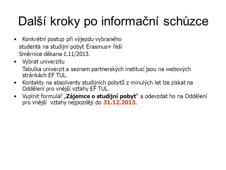 Konkrétní postup při výjezdu vybraného studenta na studijní pobyt Erasmus+ řeší Směrnice děka na č.11/2013.