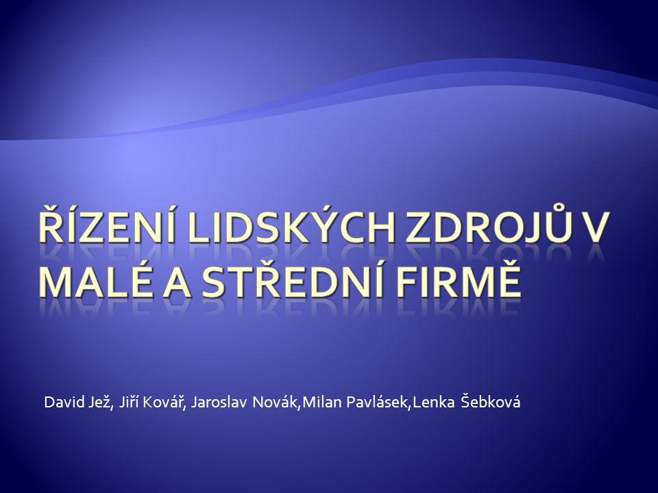 David Jež, Jiří Kovář, Jaroslav Novák,Milan Pavlásek,Lenka Šebková