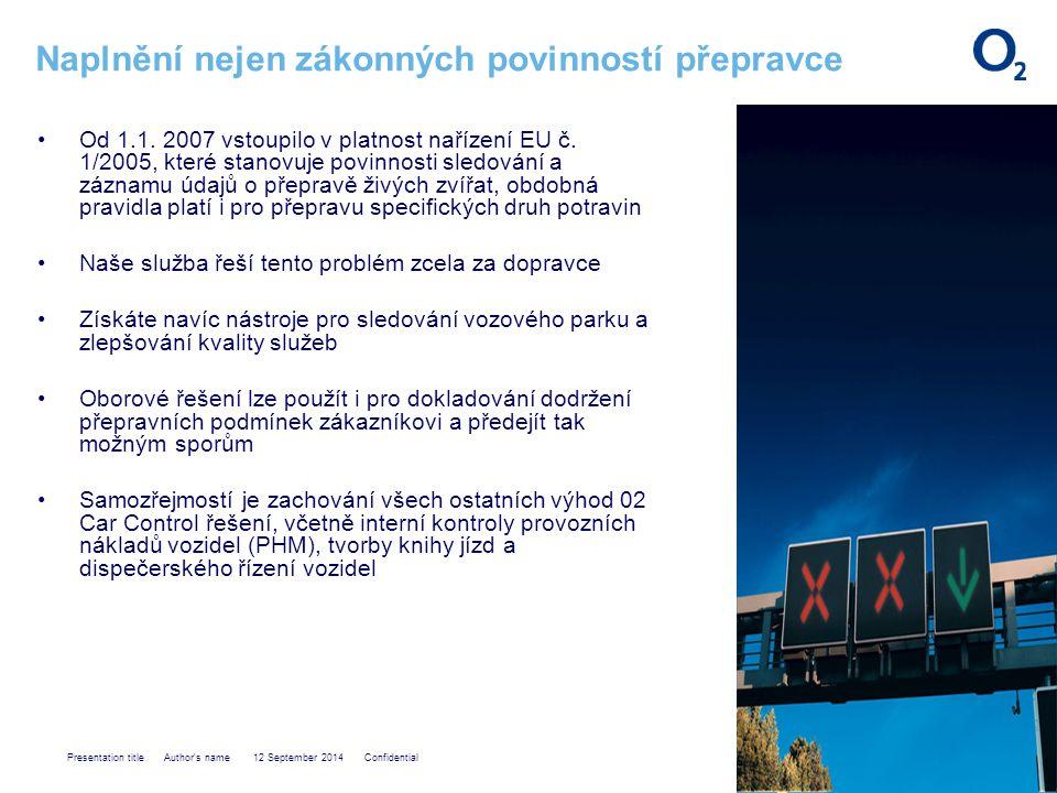 Presentation title Author s name 12 September 2014 Confidential Naplnění nejen zákonných povinností přepravce Od 1.1.