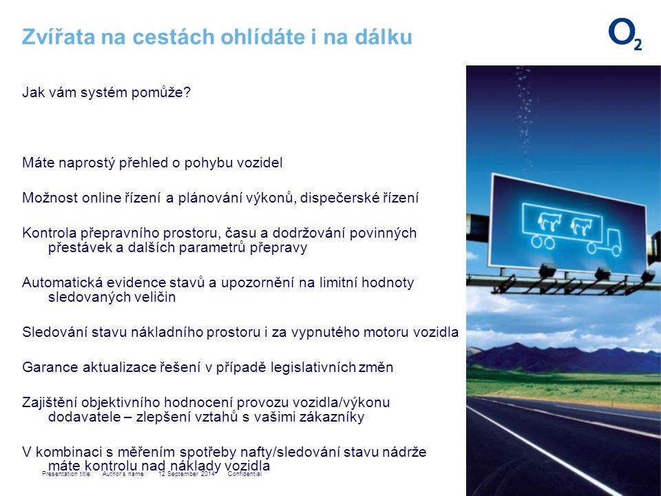 Presentation title Author s name 12 September 2014 Confidential Zvířata na cestách ohlídáte i na dálku Jak vám systém pomůže.