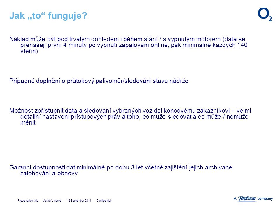 "Presentation title Author's name 12 September 2014 Confidential Jak ""to"" funguje? Náklad může být pod trvalým dohledem i během stání / s vypnutým moto"