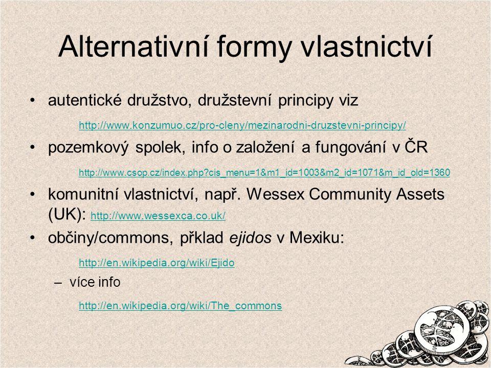 Alternativní formy vlastnictví autentické družstvo, družstevní principy viz http://www.konzumuo.cz/pro-cleny/mezinarodni-druzstevni-principy/ pozemkov