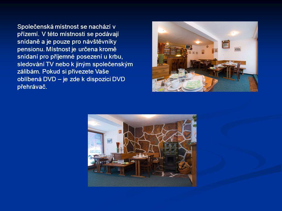 Společenská místnost se nachází v přízemí. V této místnosti se podávají snídaně a je pouze pro návštěvníky pensionu. Místnost je určena kromě snídaní