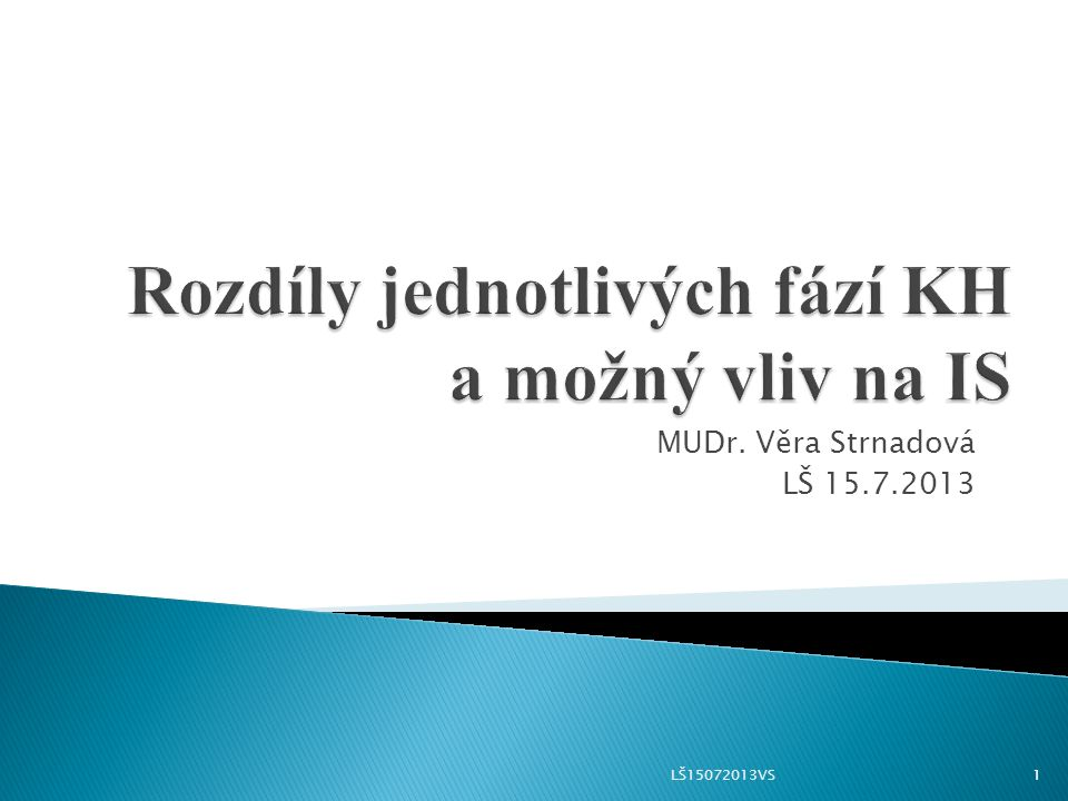 MUDr. Věra Strnadová LŠ 15.7.2013 LŠ15072013VS1
