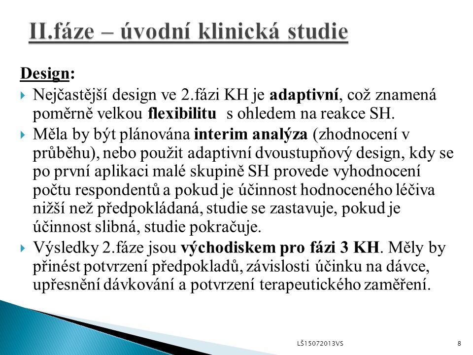 Design:  Nejčastější design ve 2.fázi KH je adaptivní, což znamená poměrně velkou flexibilitu s ohledem na reakce SH.