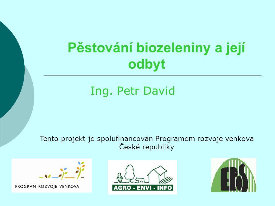 Pěstování biozeleniny a její odbyt Ing.