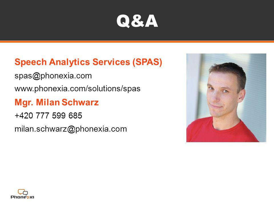 Q&A Speech Analytics Services (SPAS) spas@phonexia.com www.phonexia.com/solutions/spas Mgr.
