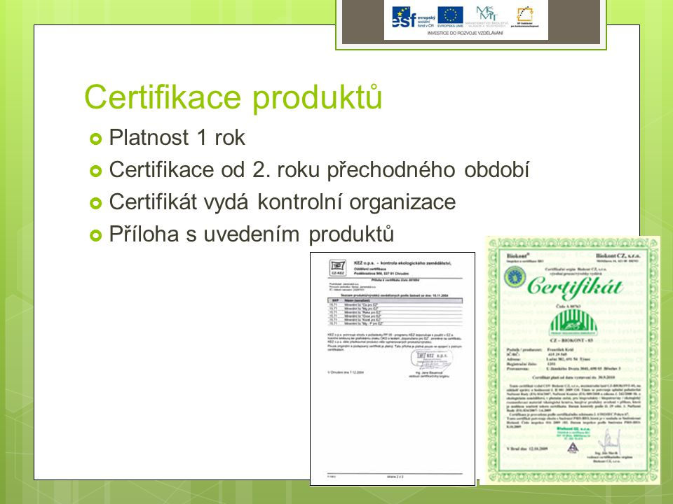 Certifikace produktů  Platnost 1 rok  Certifikace od 2.