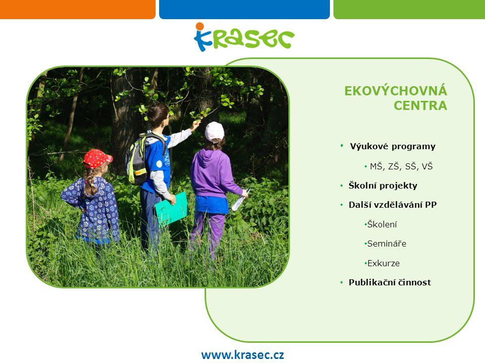 EKOVÝCHOVNÁ CENTRA www.krasec.cz 2012 1200 EVP 22 789 žáků