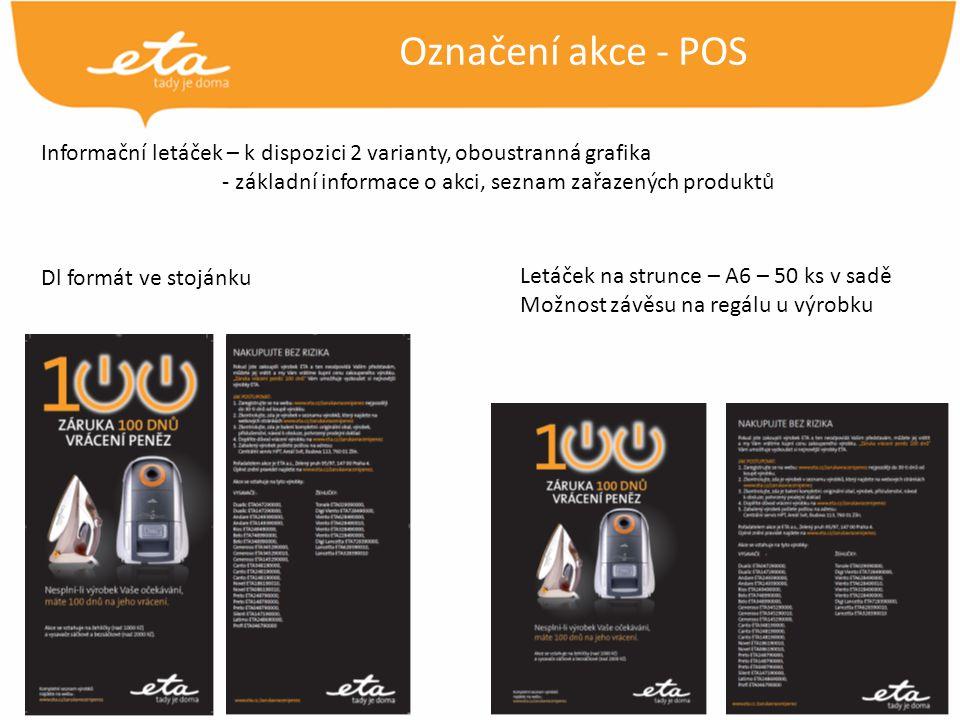 4 Označení akce - POS Informační letáček – k dispozici 2 varianty, oboustranná grafika - základní informace o akci, seznam zařazených produktů Dl formát ve stojánku Letáček na strunce – A6 – 50 ks v sadě Možnost závěsu na regálu u výrobku