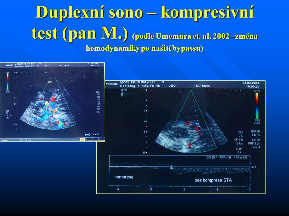 Duplexní sono – kompresivní test (pan M.) (podle Umemura et. al. 2002 –změna hemodynamiky po našití bypassu)