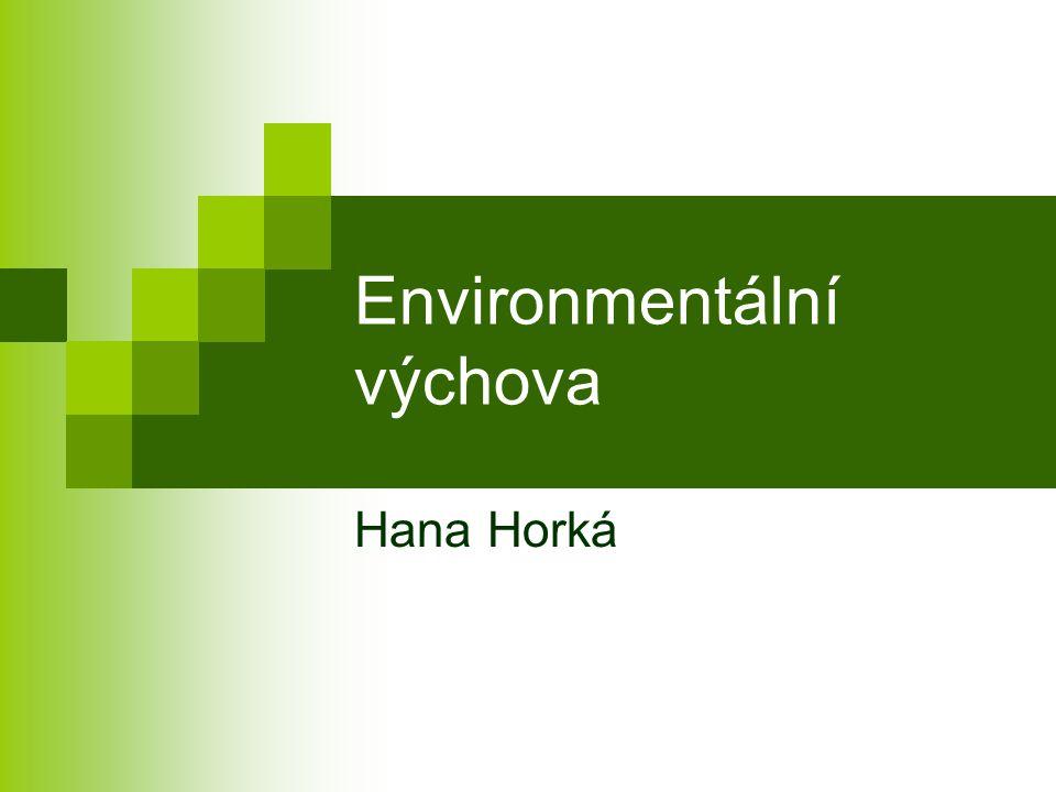Environmentální výchova Hana Horká