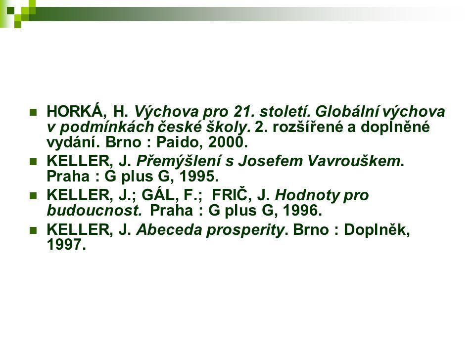 HORKÁ, H.Výchova pro 21. století. Globální výchova v podmínkách české školy.
