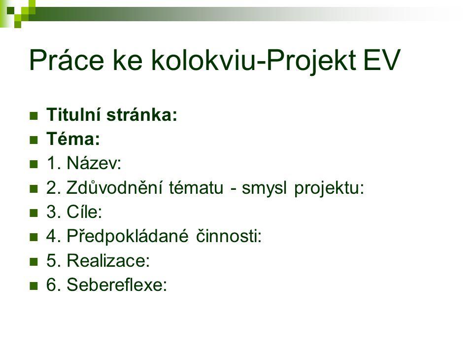 Práce ke kolokviu-Projekt EV Titulní stránka: Téma: 1.