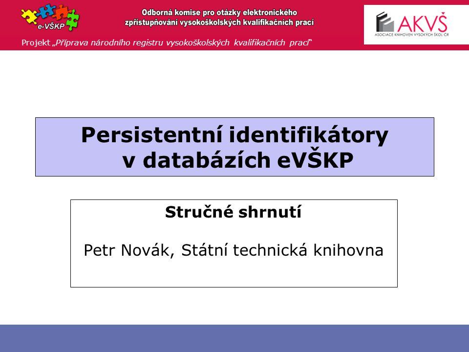"""Projekt """"Příprava národního registru vysokoškolských kvalifikačních prací Pro NR VŠKP nutno vybrat  URN x URN:NBN x Handle x PURL x ARK x DOI x ??."""