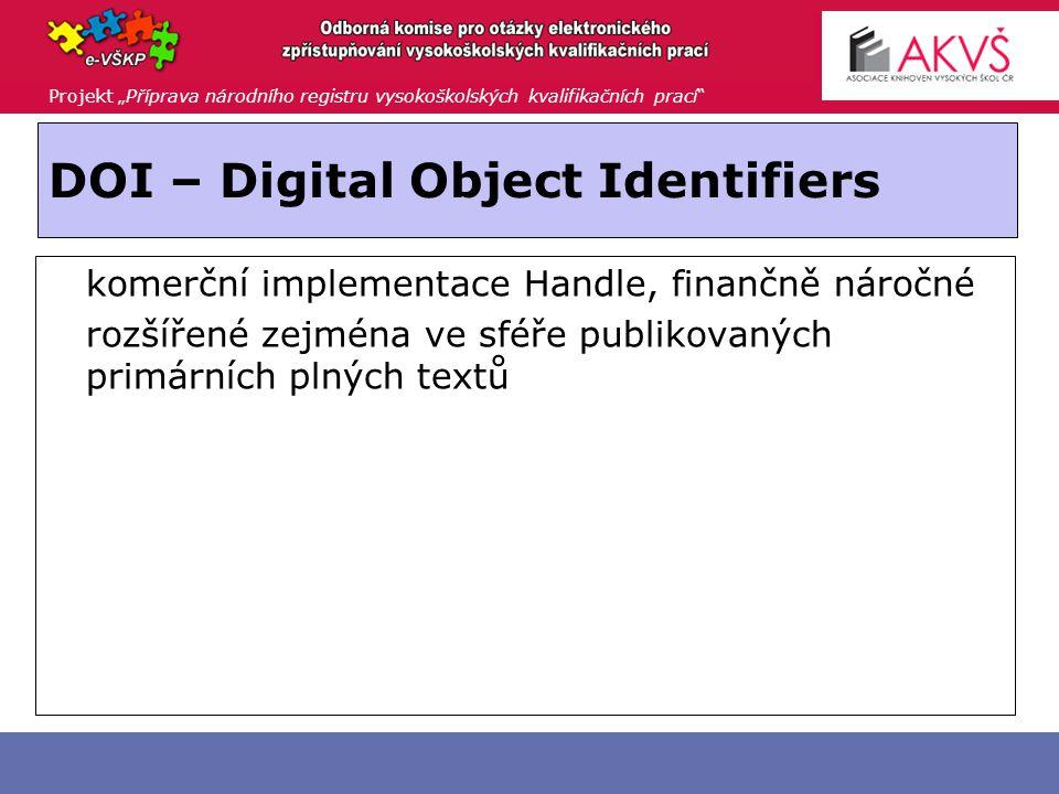 """Projekt """"Příprava národního registru vysokoškolských kvalifikačních prací DOI – Digital Object Identifiers  komerční implementace Handle, finančně náročné  rozšířené zejména ve sféře publikovaných primárních plných textů"""