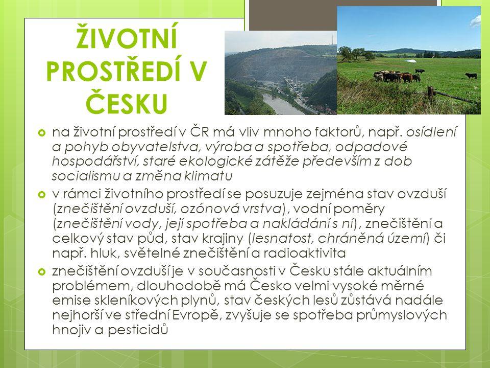 ŽIVOTNÍ PROSTŘEDÍ V ČESKU  na životní prostředí v ČR má vliv mnoho faktorů, např.