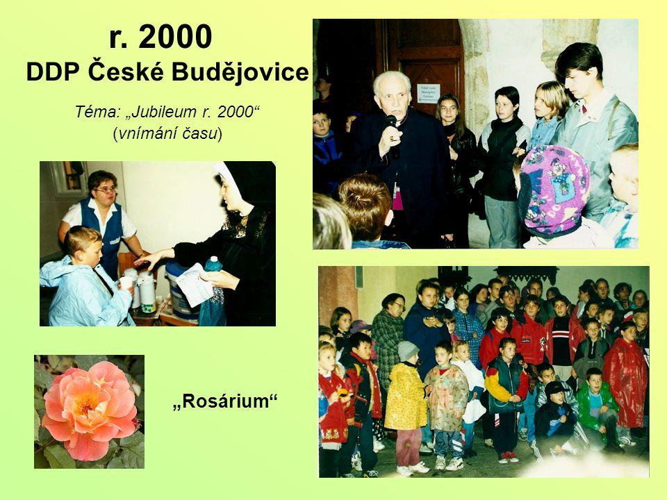 """r. 2000 DDP České Budějovice Téma: """"Jubileum r. 2000 (vnímání času) """"Rosárium"""