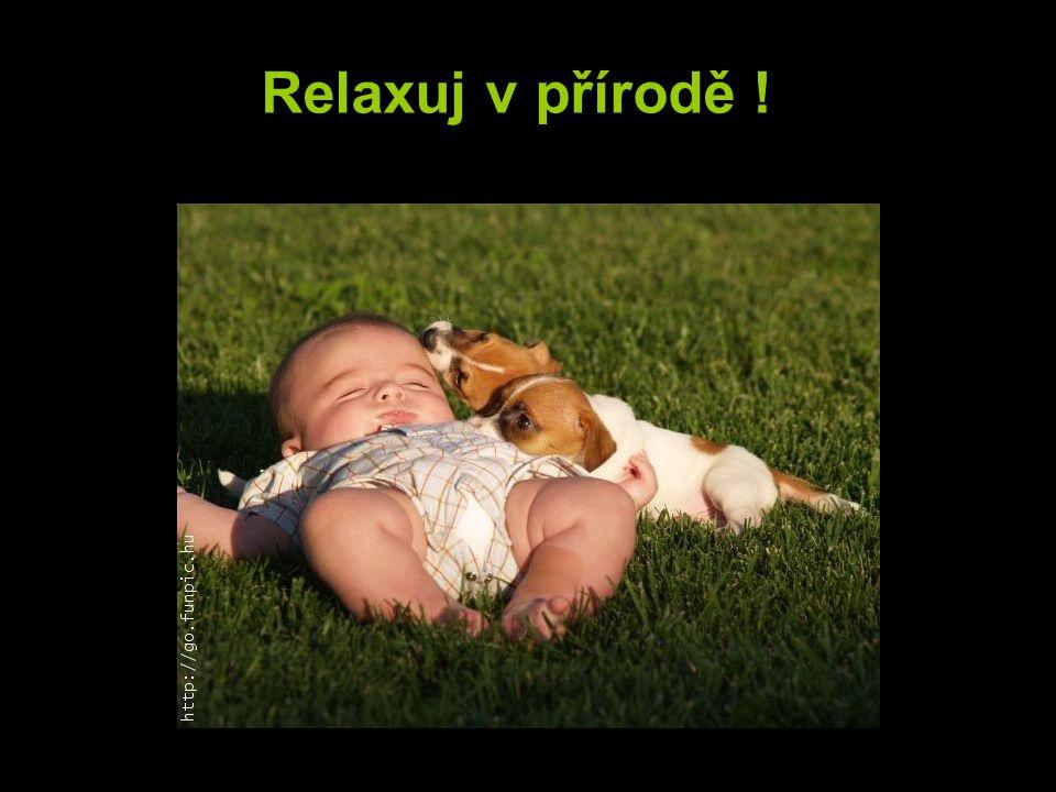 Relaxuj v přírodě !