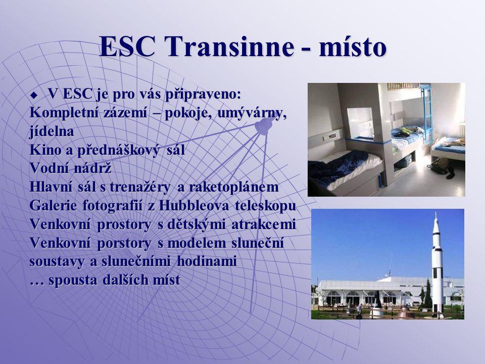 ESC Transinne - místo  V ESC je pro vás připraveno: Kompletní zázemí – pokoje, umývárny, jídelna Kino a přednáškový sál Vodní nádrž Hlavní sál s tren